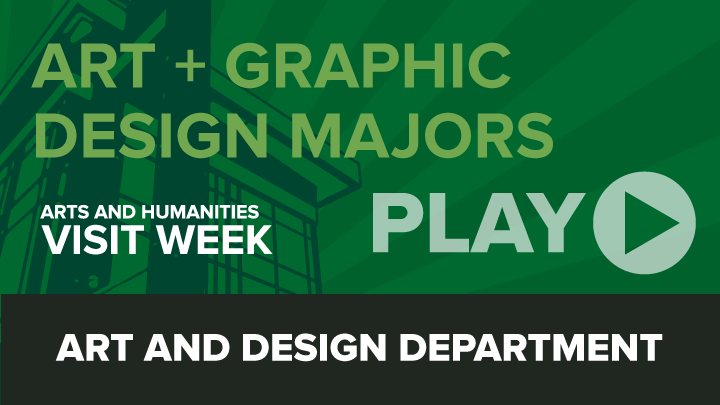 Arts and Humanities Visit Week: Art and Graphic Design Majors
