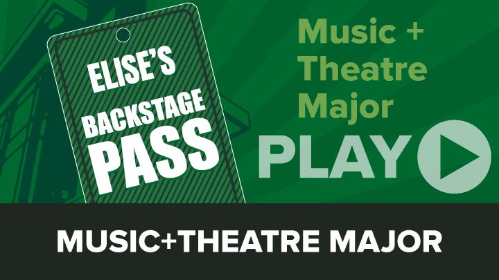 Elise's Backstage Pass: Music and Theatre Arts Major