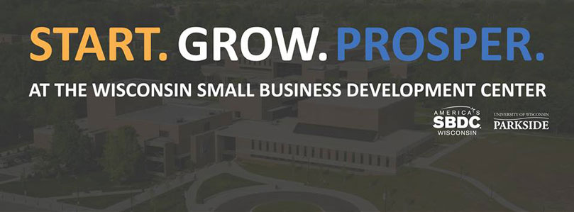 Start. Grow. Prosper. At the Wisconsin Small Business Development Center