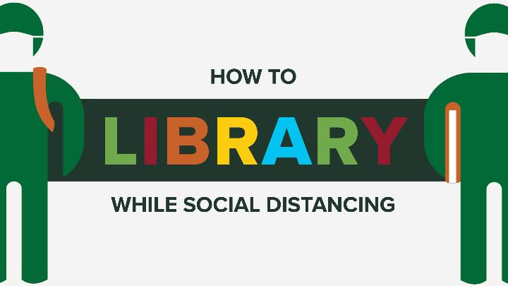 How to Library - While Social Distancing