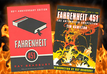 Ray Bradbury's Fahrenheit 451 novel and the graphic novelization by Tim Hamilton.