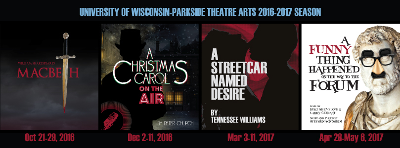 Theatre Season 2016-2017: Macbeth, A Christmas Carol, A Streetcar Named Desire, A Funny Thing Happened on the Way to the Forum