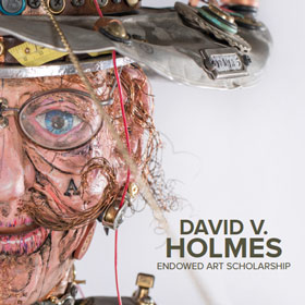 David V Holmes Endowed Art Scholarship