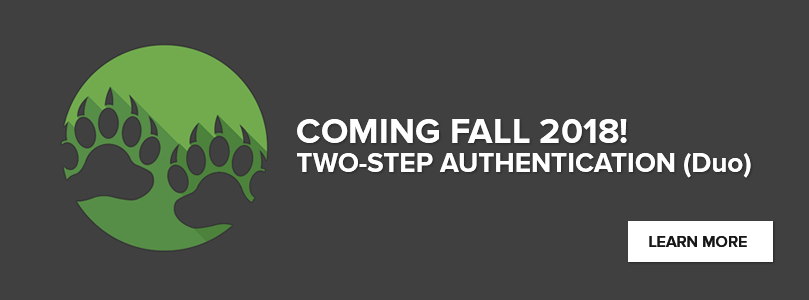 Coming Fall 2018 - Two-Step Authentication (Duo)