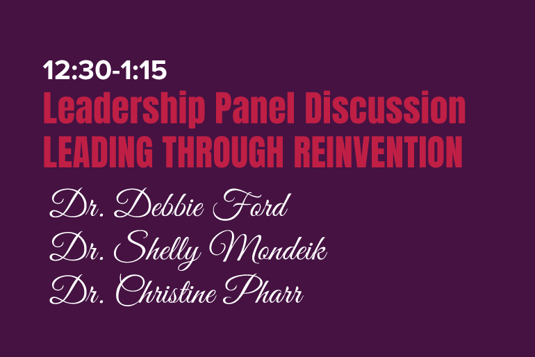 Leadership Panel Discussion  Topic:  Leading Through Reinvention