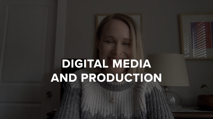 Digital Media and Production