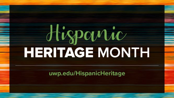 Hispanic Heritage Month; uwp.edu/hispanicheritage
