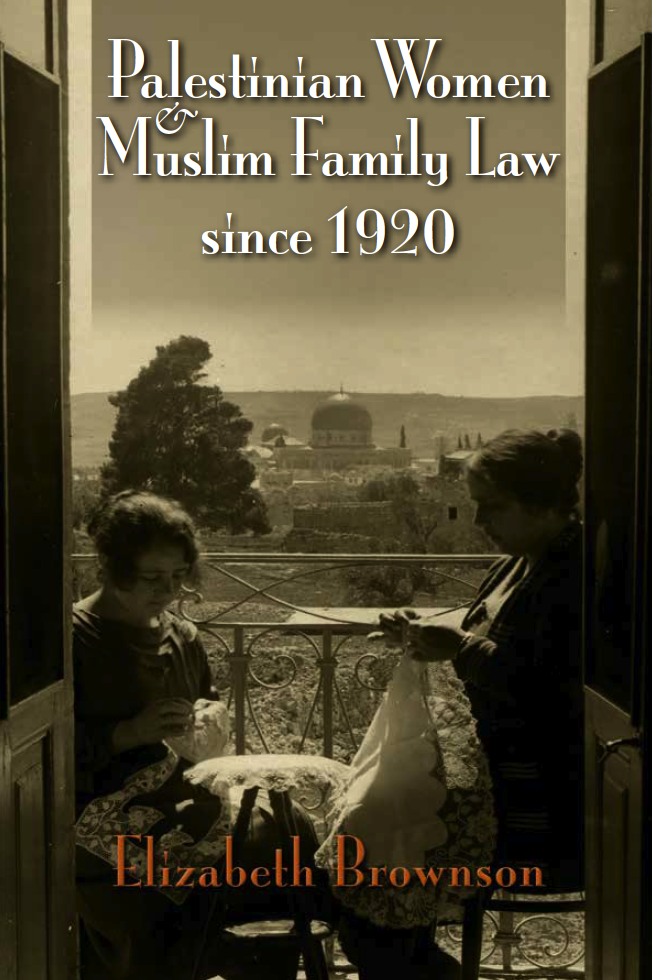 book cover of the Palestinian women and muslim family law since 1920