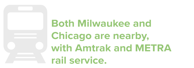 Both Milwaukee and Chicago are nearby, with Amtrak and METRA rail service.