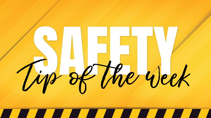 safety tip of the week