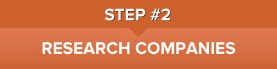 Step Two: Research companies