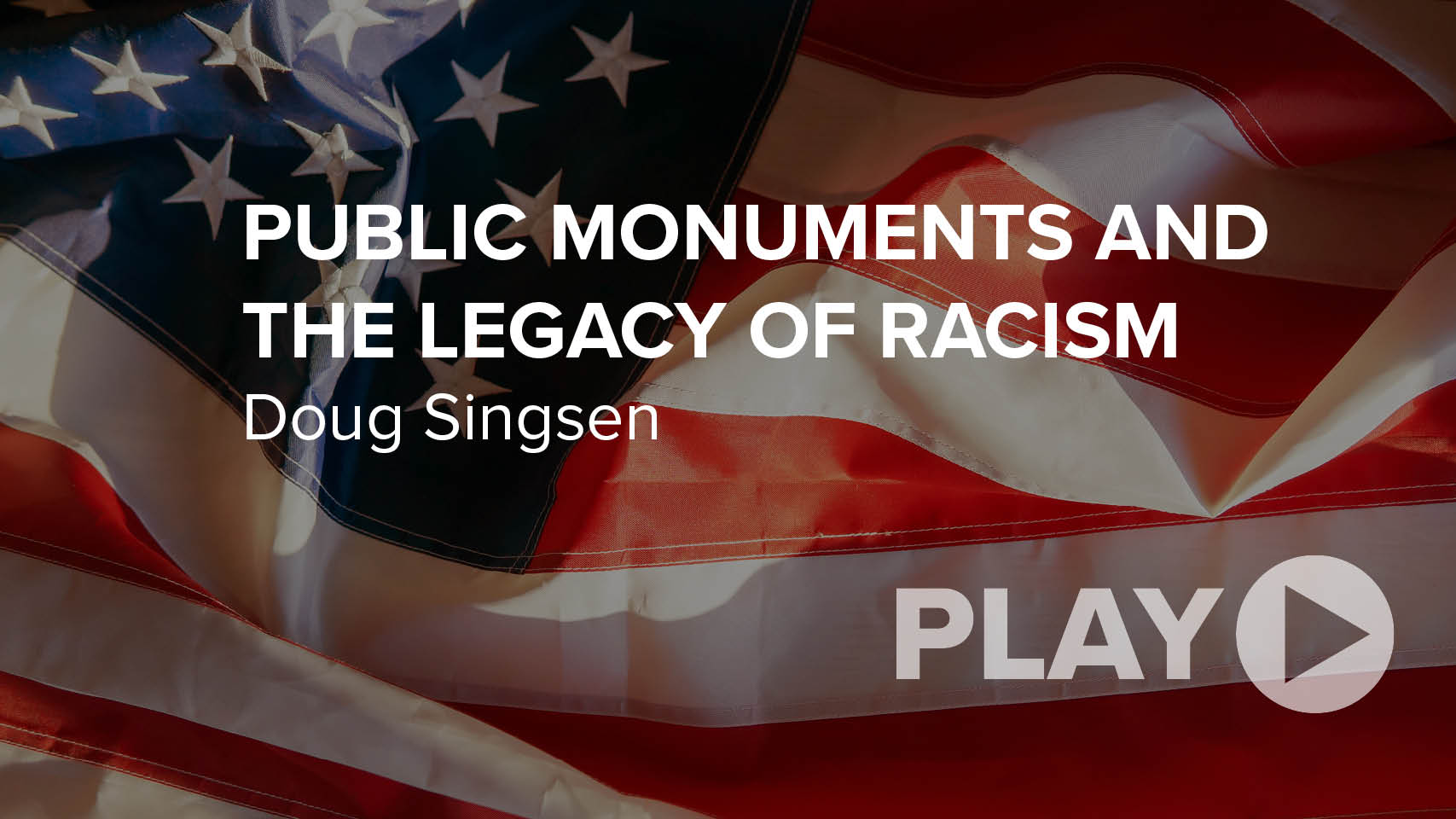 Public Monuments and the Legacy of Racism