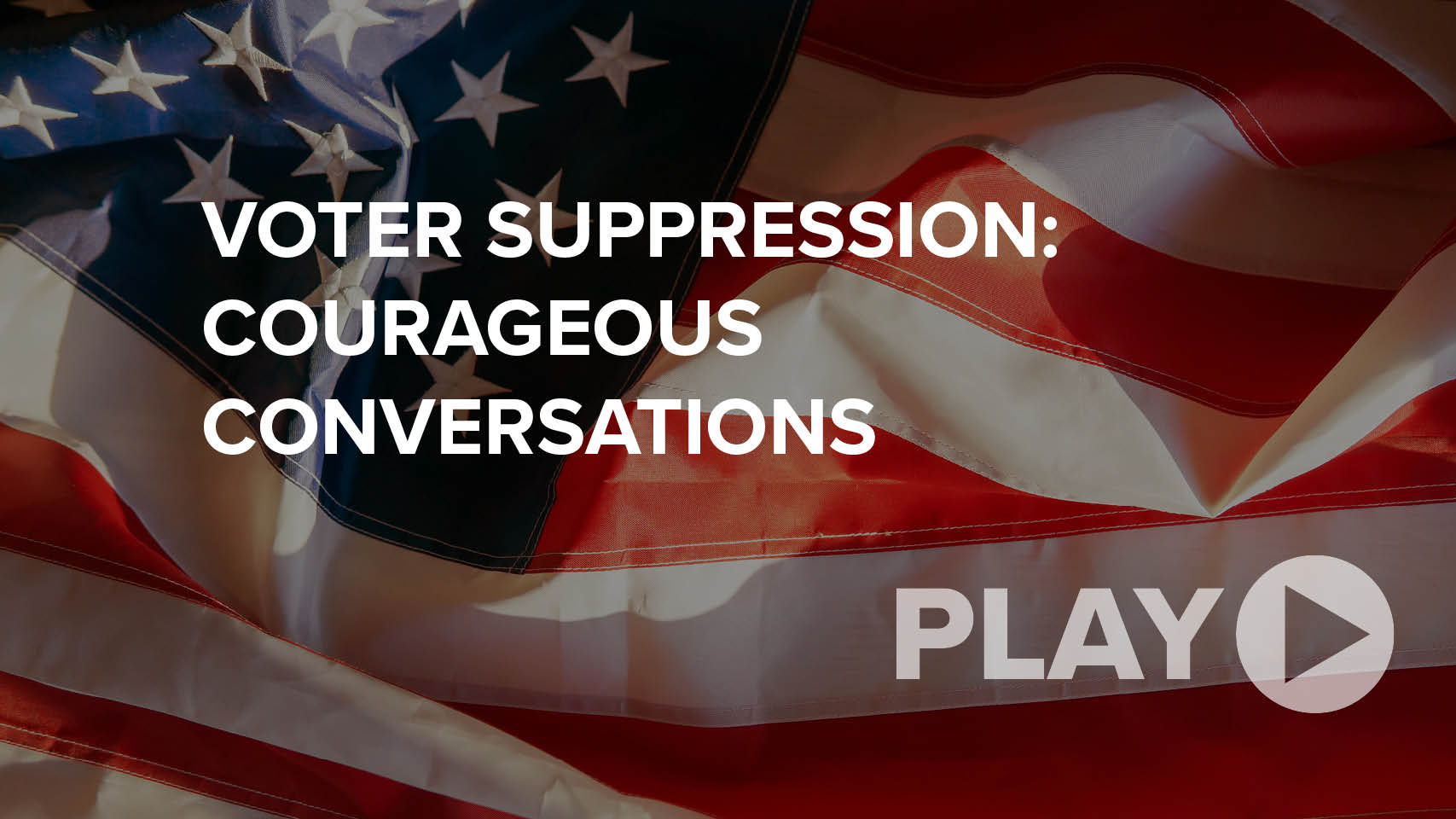 Voter Suppression: Courageous Conversations