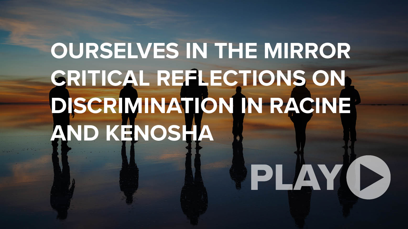Ourselves in the Mirror Critical Reflections on Discrimination in Racine and Kenosha