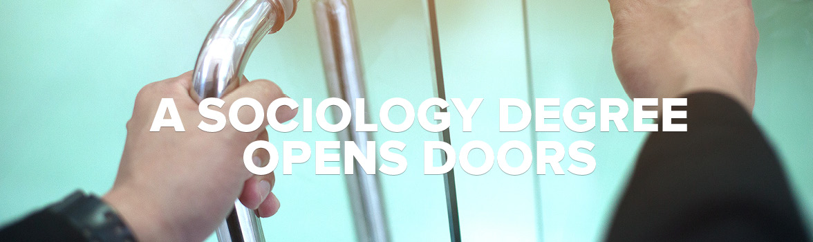 A sociology degree opens doors