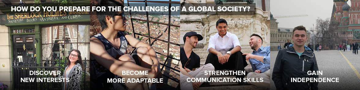 How do you prepare for the challenges of a global society? Discovery new interests. become more adaptable. Strengthen communication skills. Gain independence.