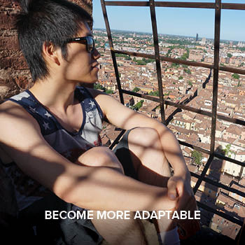Become more adaptable