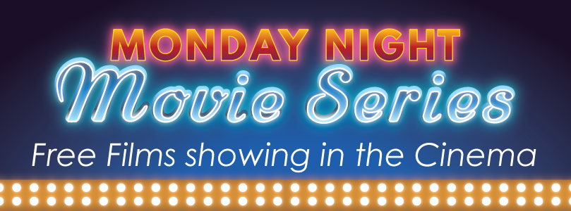 Monday Night Movie Series - Free Films showing in the Cinema
